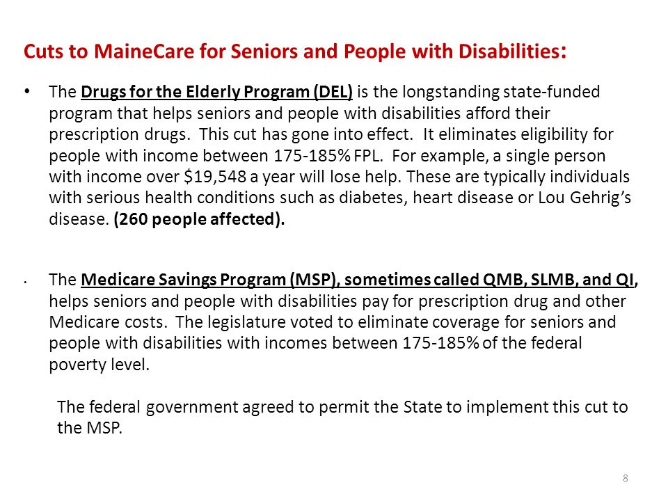 Maine has opportunity to accept federal funds to cover 69,500 people beginning January 1, 2014 The Affordable Care Act (ACA) enables states to provide Medicaid coverage to adults with incomes up to 138% of the federal poverty level ($15,856/year for an individual; $26,951/year for a family of three) beginning January 1, 2014.
