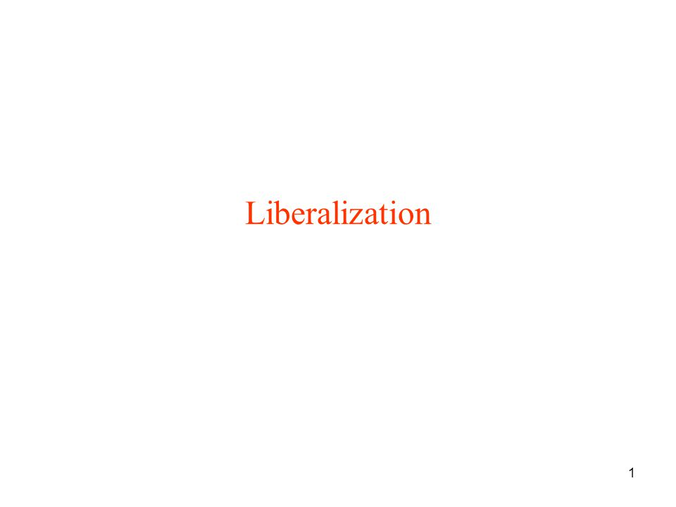 2 1.Introduction –Liberalization is one of the fundamental elements of transition.