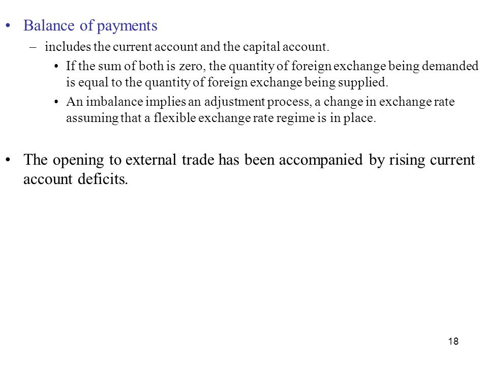 18 Balance of payments –includes the current account and the capital account.