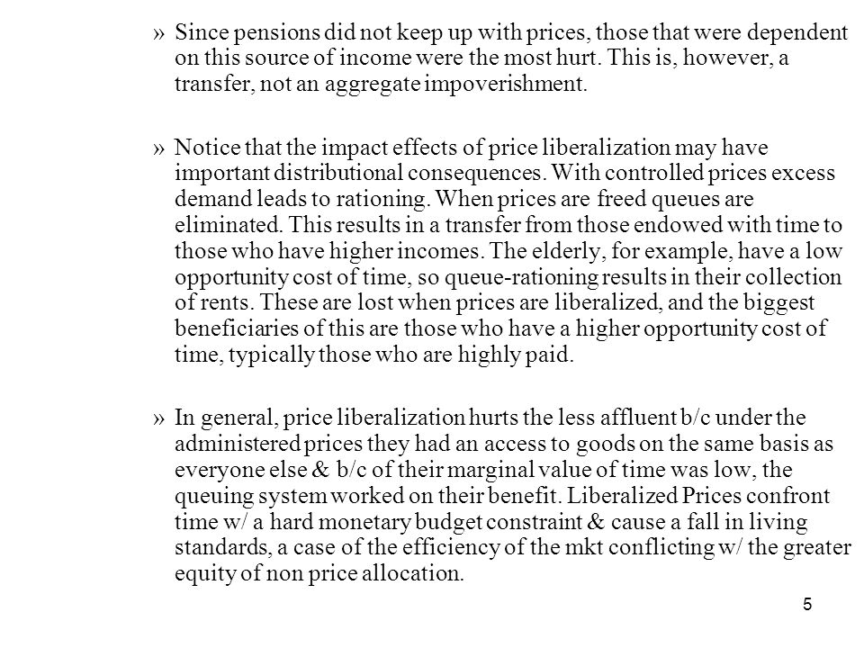 6 While there may be distributional consequences, the overall gains from price liberalization are positive.