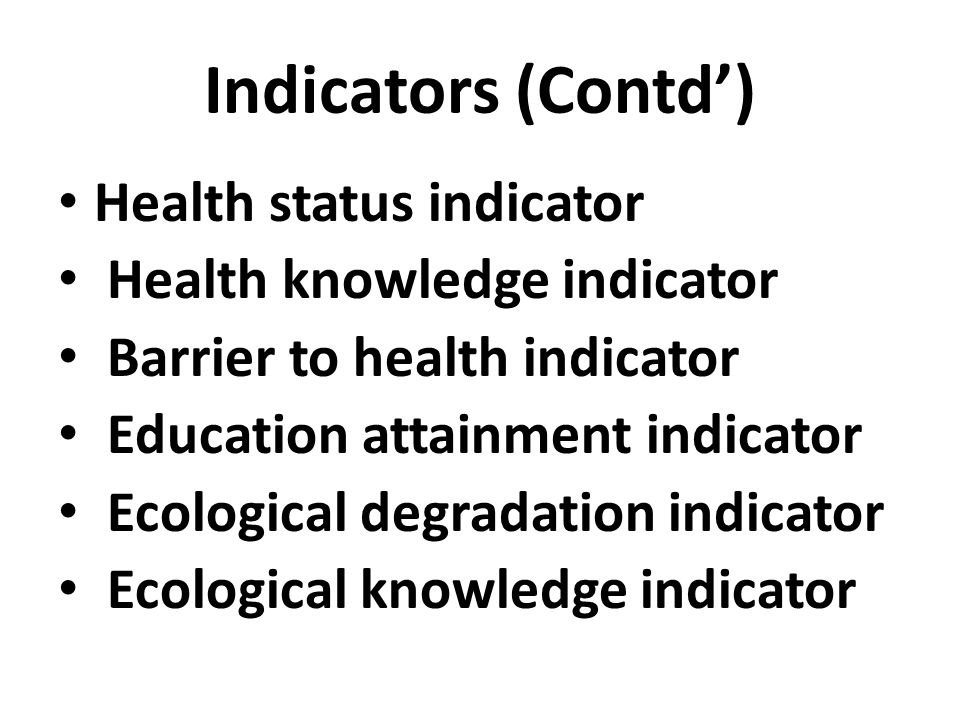Health status indicator Health knowledge indicator Barrier to health indicator Education attainment indicator Ecological degradation indicator Ecologi