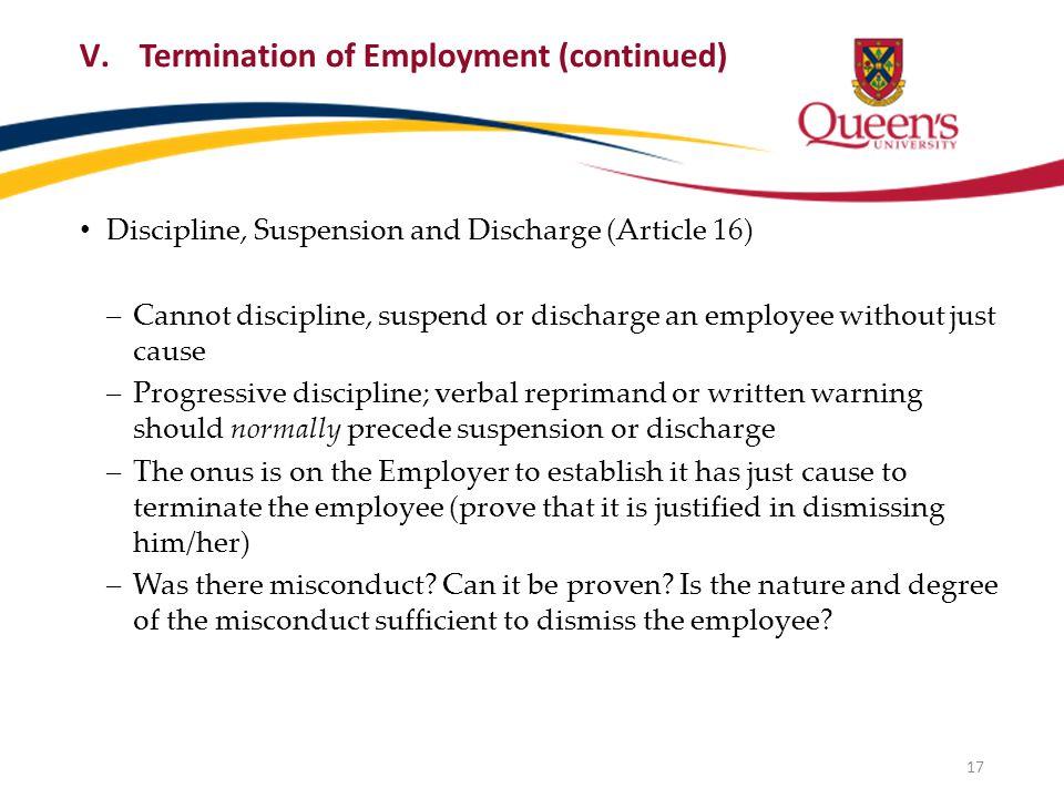 Discipline, Suspension and Discharge (Article 16) ‒Cannot discipline, suspend or discharge an employee without just cause ‒Progressive discipline; ver