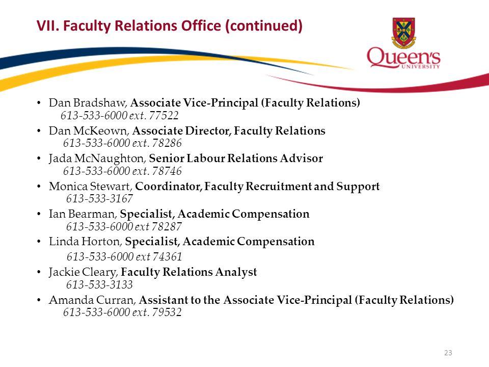 Dan Bradshaw, Associate Vice-Principal (Faculty Relations) 613-533-6000 ext.