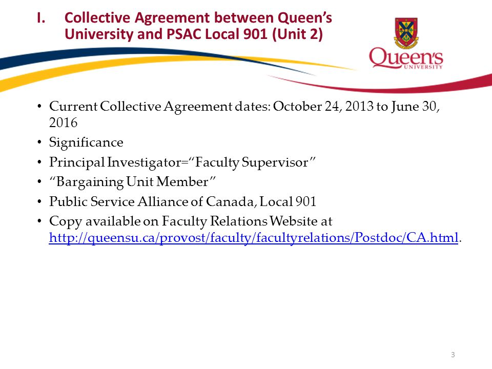 I.Collective Agreement between Queen's University and PSAC Local 901 (Unit 2) Current Collective Agreement dates: October 24, 2013 to June 30, 2016 Si