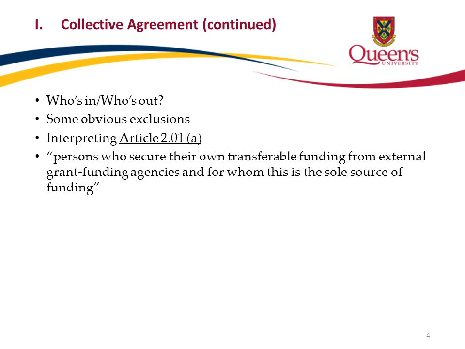I.Collective Agreement (continued) Who's in/Who's out.