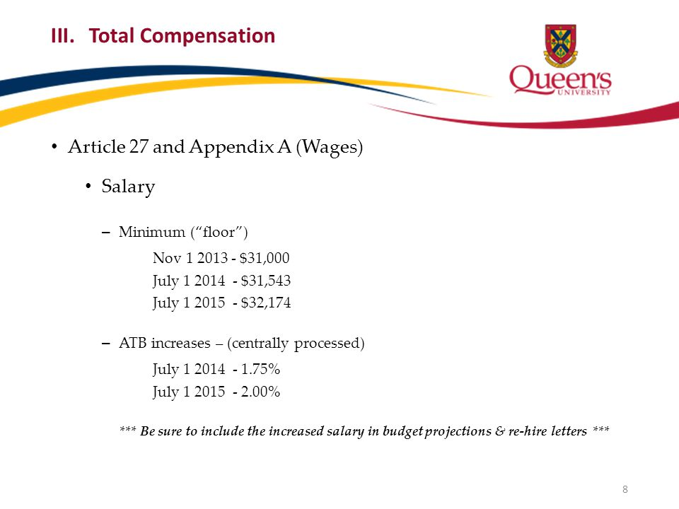 """III.Total Compensation Article 27 and Appendix A (Wages) Salary – Minimum (""""floor"""") Nov 1 2013 - $31,000 July 1 2014 - $31,543 July 1 2015 - $32,174 –"""
