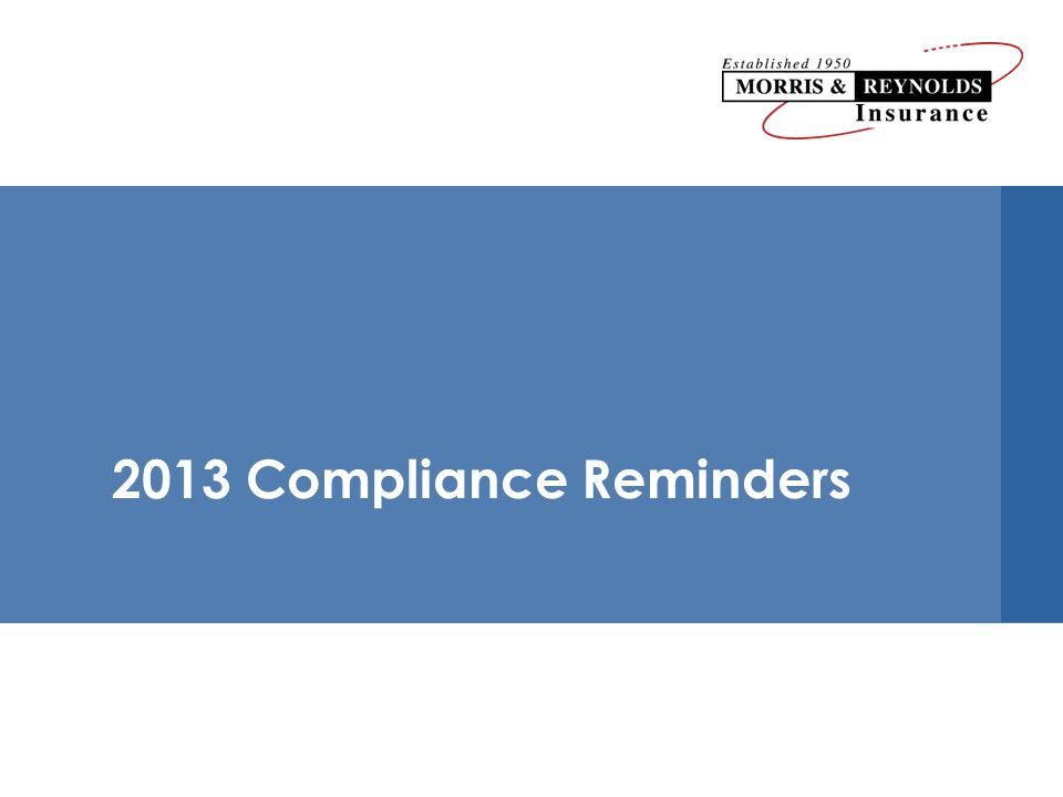 2013 Compliance Reminders