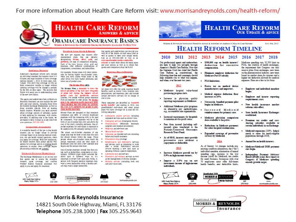 For more information about Health Care Reform visit: www.morrisandreynolds.com/health-reform/ Morris & Reynolds Insurance 14821 South Dixie Highway, M