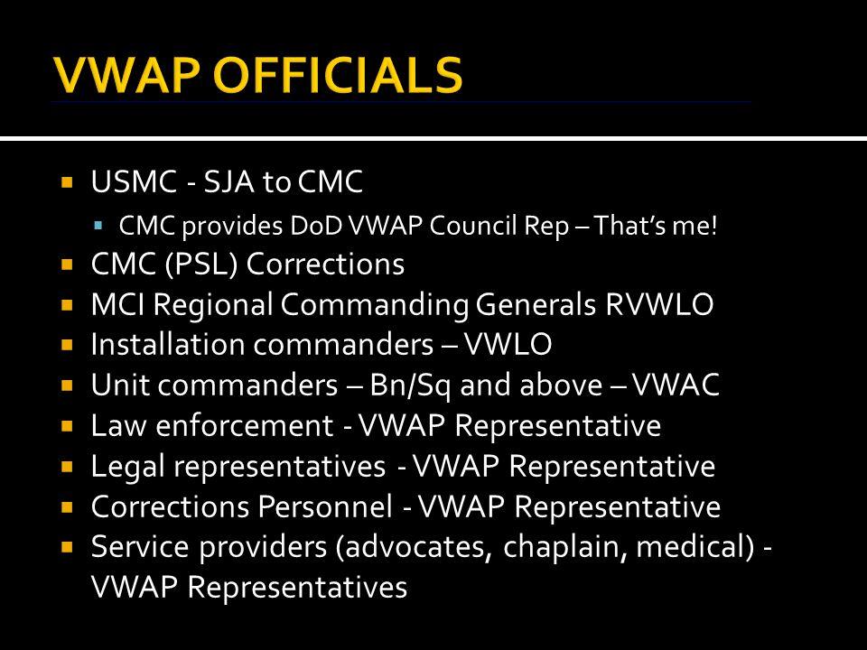  USMC - SJA to CMC  CMC provides DoD VWAP Council Rep – That's me.