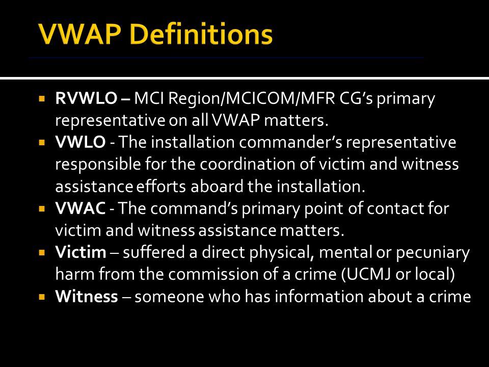  RVWLO – MCI Region/MCICOM/MFR CG's primary representative on all VWAP matters.