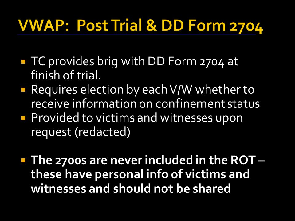 VWAP: Post Trial & DD Form 2704  TC provides brig with DD Form 2704 at finish of trial.