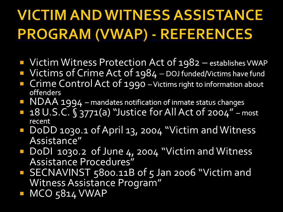  Person who suffers physical, emotional, or pecuniary harm as a result of a crime if any portion of the investigation is conducted primarily by DoD component:  Includes, but is not limited to:  Military members and dependents.
