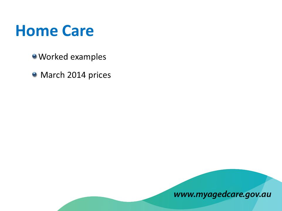 Worked examples March 2014 prices Home Care