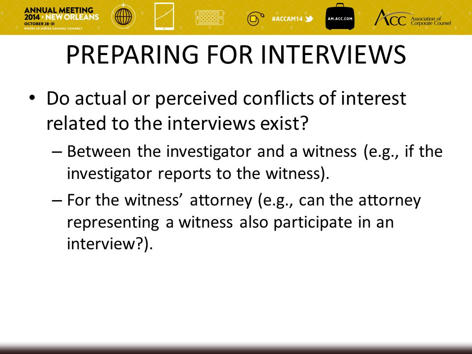 PREPARING FOR INTERVIEWS Do actual or perceived conflicts of interest related to the interviews exist.