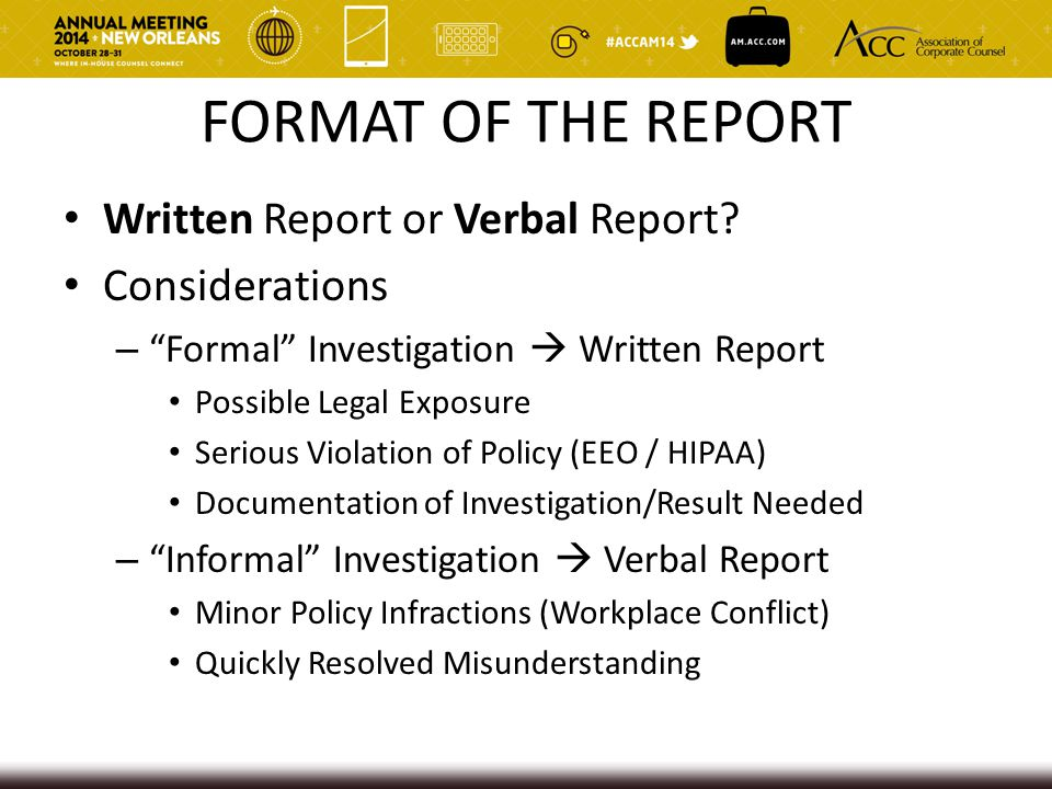 FORMAT OF THE REPORT Written Report or Verbal Report.