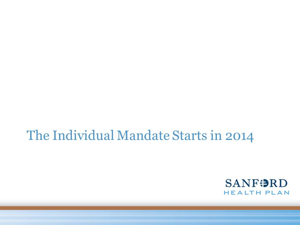 The Individual Mandate Starts in 2014