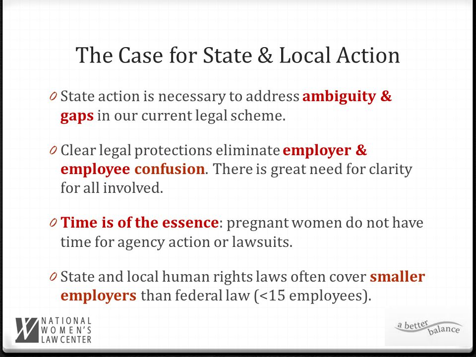 The Case for State & Local Action 0 State action is necessary to address ambiguity & gaps in our current legal scheme.