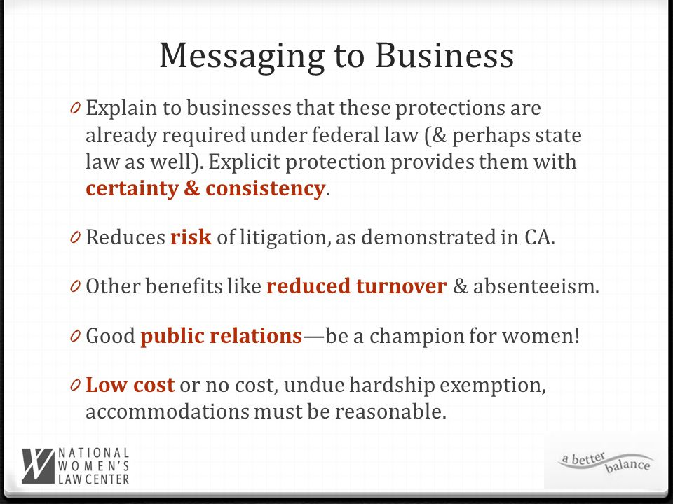 Messaging to Business 0 Explain to businesses that these protections are already required under federal law (& perhaps state law as well).