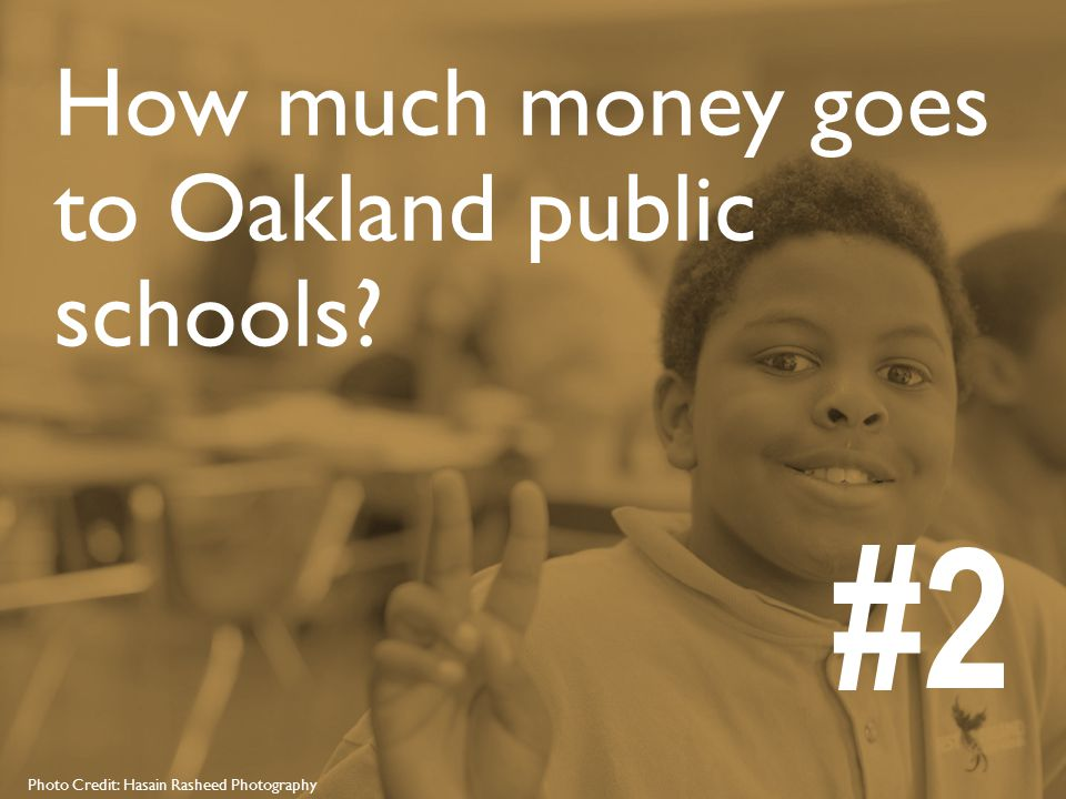24 Photo Credit: Hasain Rasheed Photography How much money goes to Oakland public schools #2