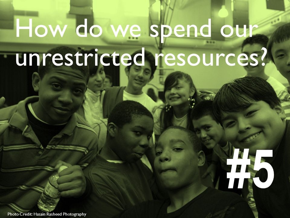 35 Photo Credit: Hasain Rasheed Photography How do we spend our unrestricted resources #5