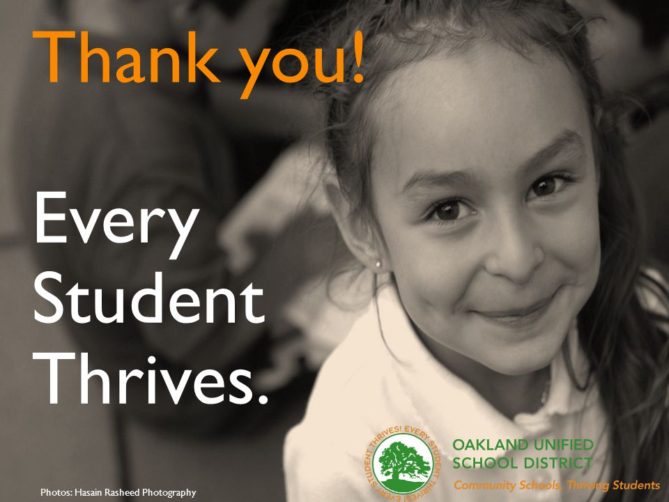 45 Thank you! Every Student Thrives. Photos: Hasain Rasheed Photography
