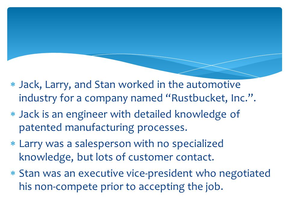  Jack, Larry, and Stan worked in the automotive industry for a company named Rustbucket, Inc. .