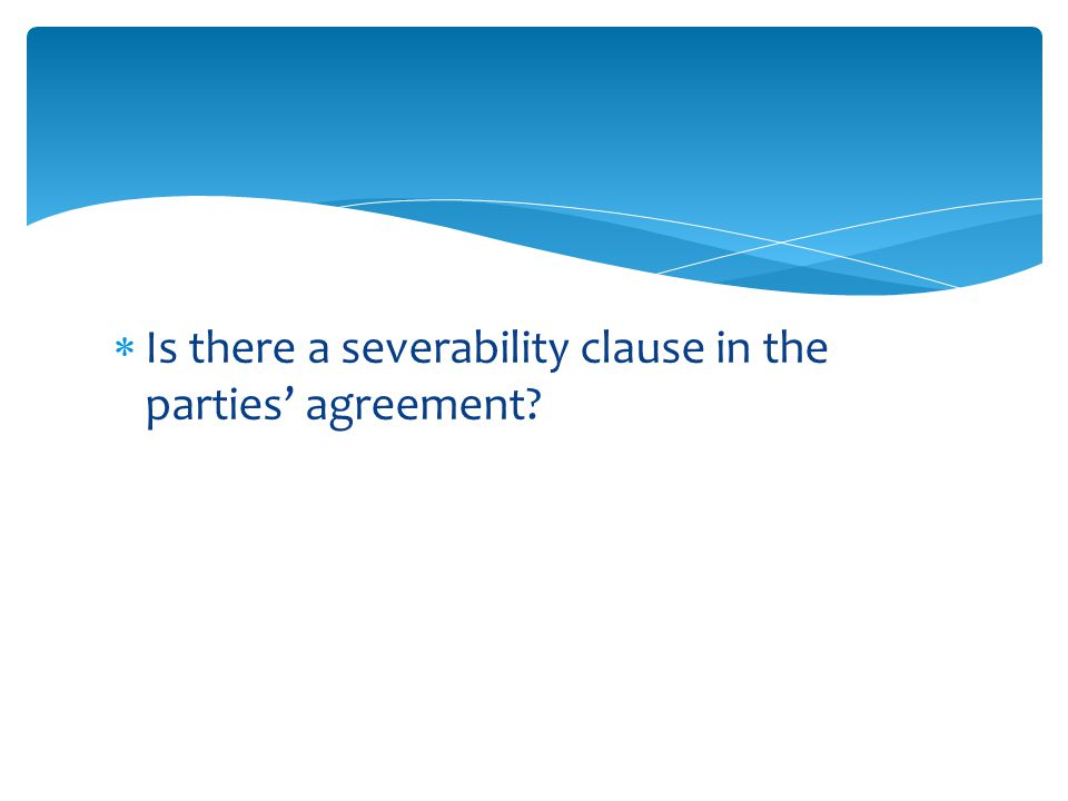 Is there a severability clause in the parties' agreement