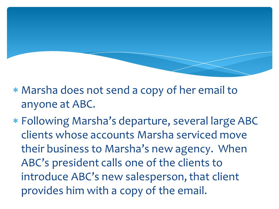  Marsha does not send a copy of her email to anyone at ABC.