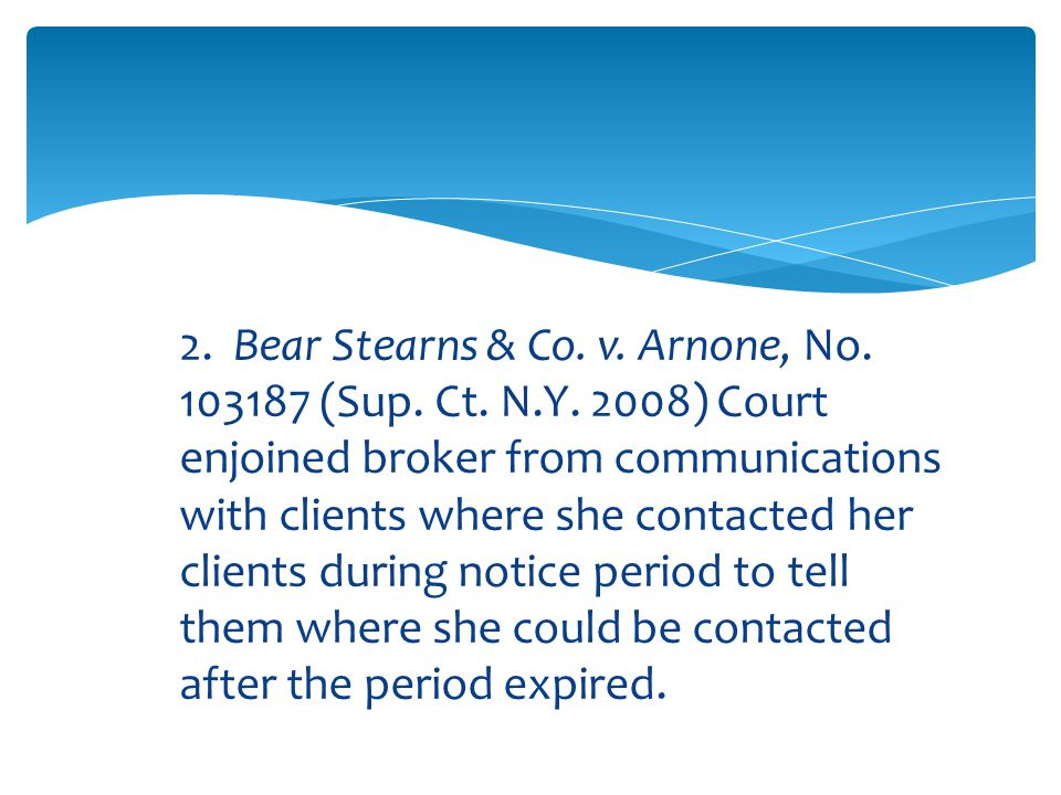 2. Bear Stearns & Co. v. Arnone, No. 103187 (Sup.