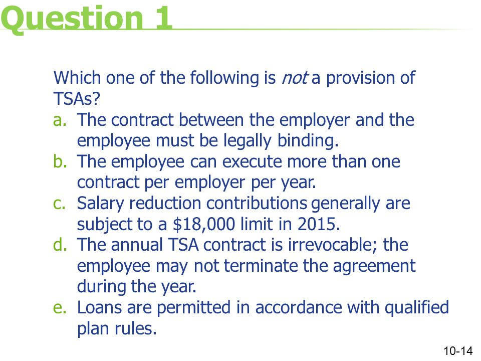 Question 1 Which one of the following is not a provision of TSAs.