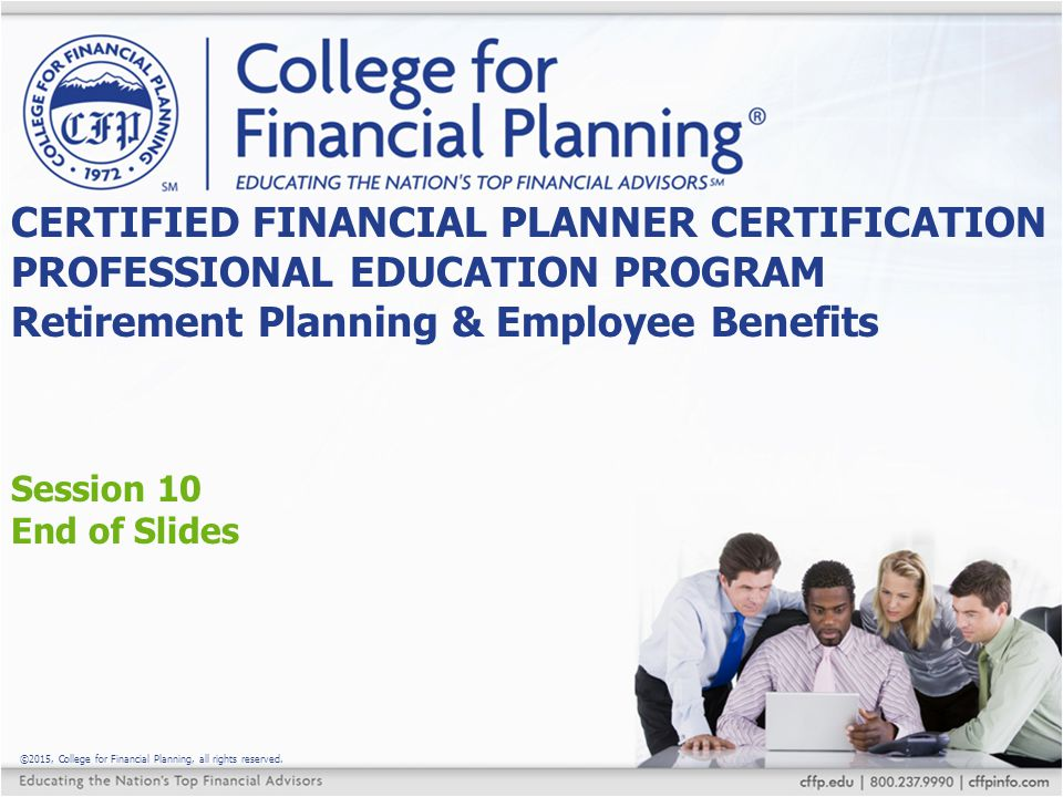 ©2015, College for Financial Planning, all rights reserved.