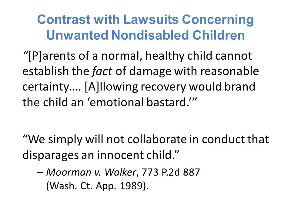 Contrast with Lawsuits Concerning Unwanted Nondisabled Children [P]arents of a normal, healthy child cannot establish the fact of damage with reasonable certainty….