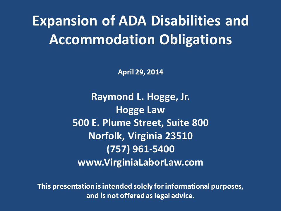 Expansion of ADA Disabilities and Accommodation Obligations April 29, 2014 Raymond L.