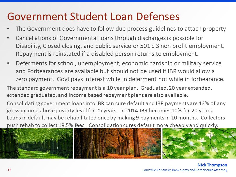 Nick Thompson Louisville Kentucky Bankruptcy and Foreclosure Attorney Government Student Loan Defenses The Government does have to follow due process
