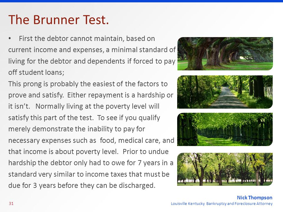Nick Thompson Louisville Kentucky Bankruptcy and Foreclosure Attorney The Brunner Test.