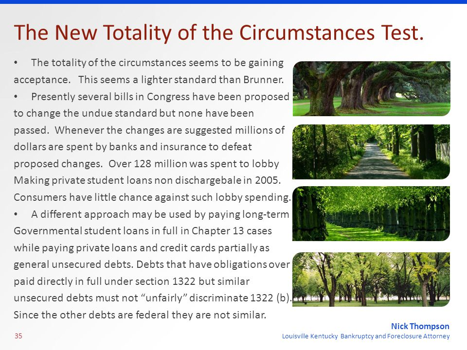 Nick Thompson Louisville Kentucky Bankruptcy and Foreclosure Attorney The New Totality of the Circumstances Test. The totality of the circumstances se