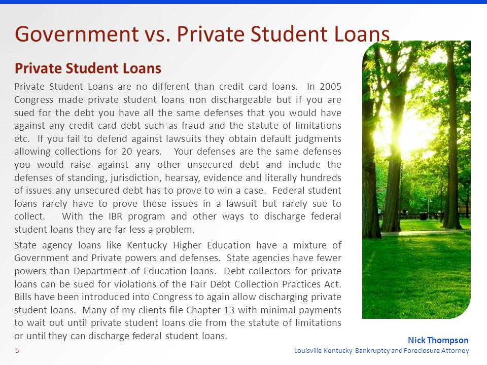 Nick Thompson Louisville Kentucky Bankruptcy and Foreclosure Attorney Government vs. Private Student Loans Private Student Loans Private Student Loans