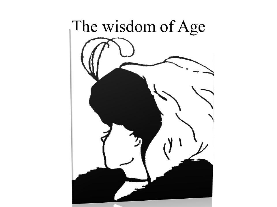 The wisdom of Age