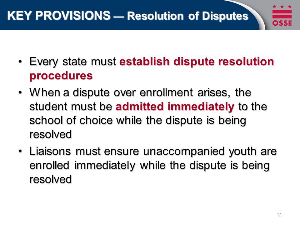 Every state must establish dispute resolution proceduresEvery state must establish dispute resolution procedures When a dispute over enrollment arises