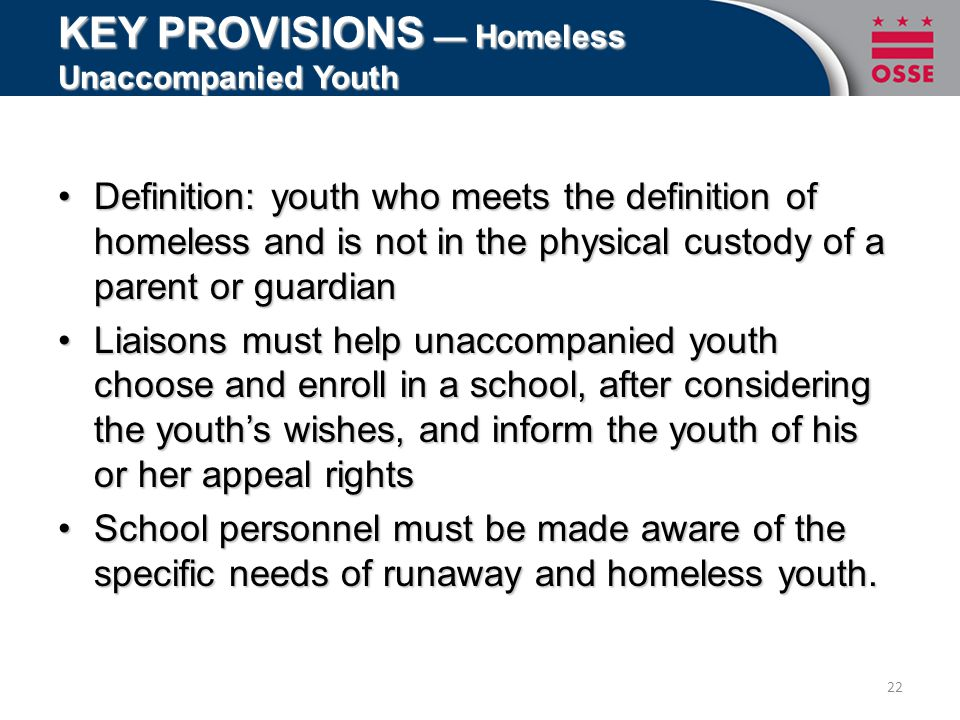 Definition: youth who meets the definition of homeless and is not in the physical custody of a parent or guardianDefinition: youth who meets the defin