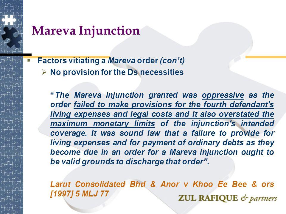 "Mareva Injunction  Factors vitiating a Mareva order (con't)  No provision for the Ds necessities ""The Mareva injunction granted was oppressive as th"