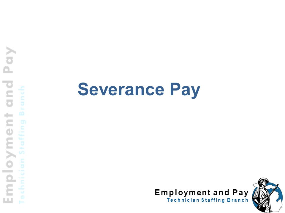 Employment and Pay Technician Staffing Branch Severance Pay 59