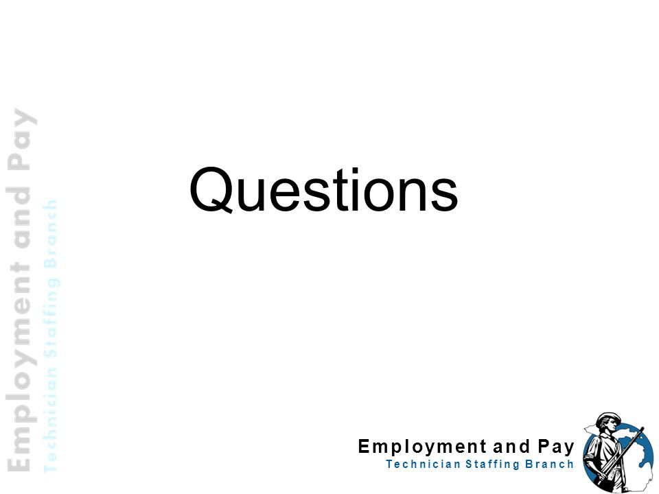 Employment and Pay Technician Staffing Branch 64 Questions