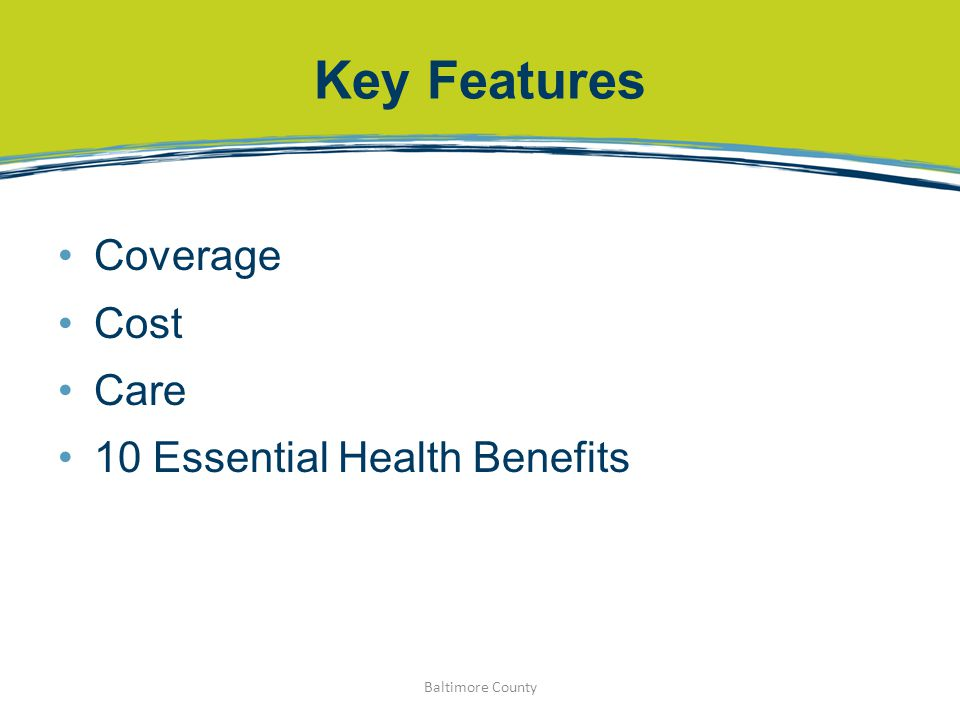 Key Features Coverage Cost Care 10 Essential Health Benefits Baltimore County