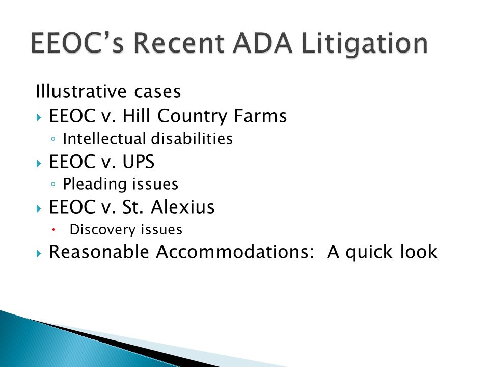 Illustrative cases  EEOC v. Hill Country Farms ◦ Intellectual disabilities  EEOC v.