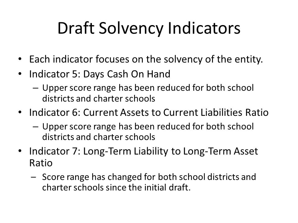Draft Solvency Indicators Each indicator focuses on the solvency of the entity.