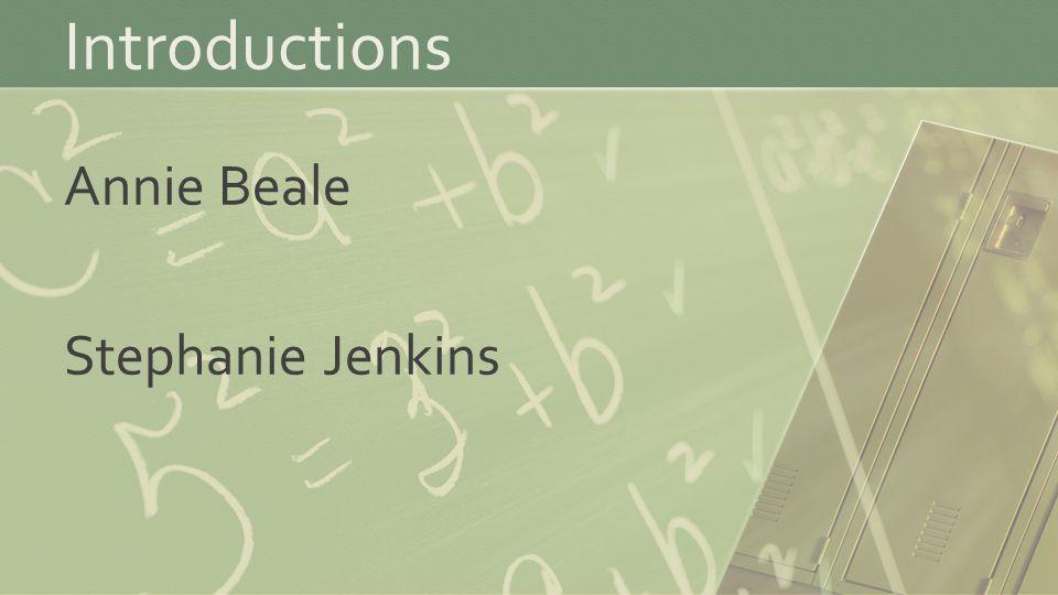 Introductions Annie Beale Stephanie Jenkins