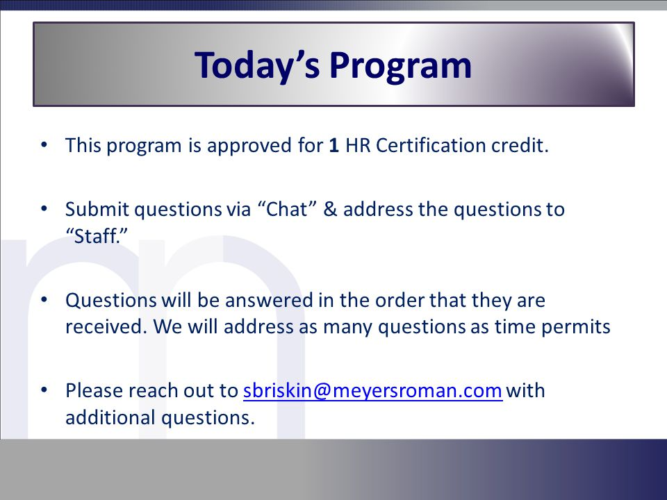 This program is approved for 1 HR Certification credit.