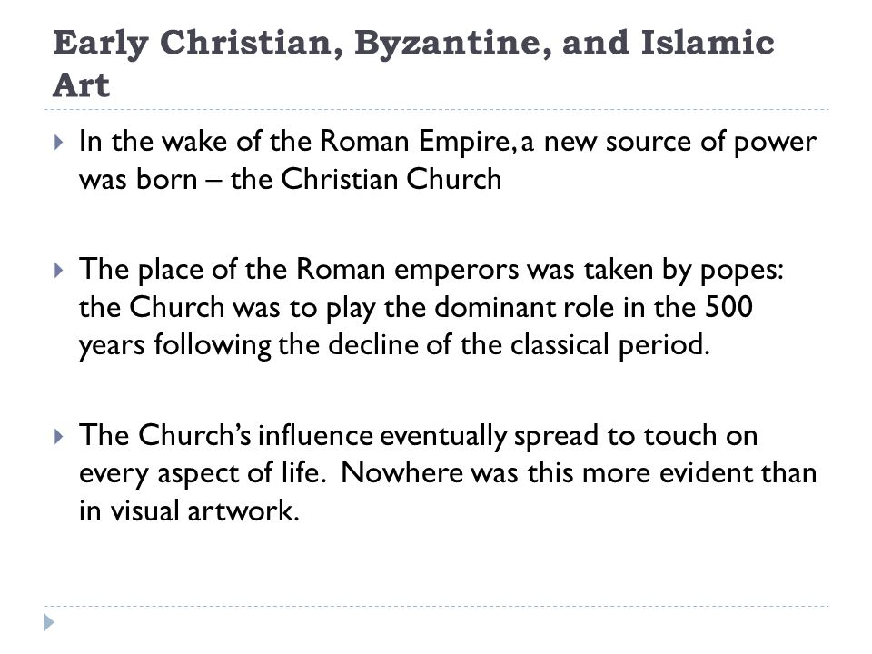 Growth of Byzantine Culture (West)  After the eastern capital was established in Constantinople, the Roman Empire functioned as two separate sections.