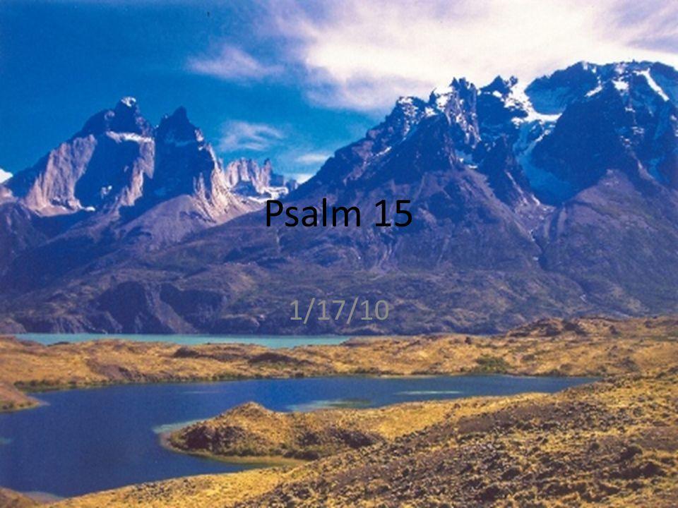 Psalm 15 1/17/10